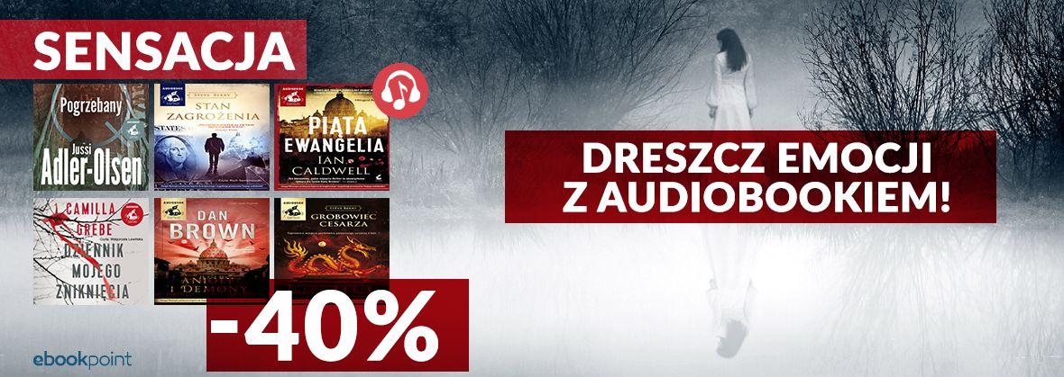 Promocja na ebooki Dreszcz emocji z audiobookiem! [-40%]